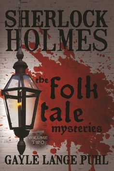 """Read """"Sherlock Holmes and the Folk Tale Mysteries - Volume by Gayle Lange Puhl available from Rakuten Kobo. Jewel thefts, missing persons, even murder are all elements in the world of the great detective Sherlock Holmes. Sherlock Books, Sherlock Holmes Book, Detective Sherlock Holmes, Original Sherlock Holmes, Conceptual Drawing, Fiction Novels, Crime Fiction, Dr Watson, 221b Baker Street"""