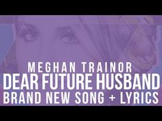 Meghan Trainor - Dear Future Husband (Audio & Lyrics) I LOVE HER MUSIC! SO RETRO AND SENDS A GOOD MSG