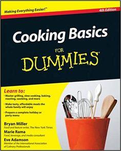 Cooking Basics For Dummies: Bryan Miller, Marie Rama, Eve Adamson: 9780470913888: Amazon.com: Books