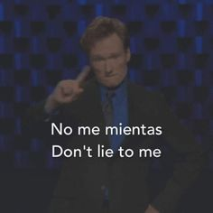 No me mientas
