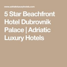 Discover the 5 star beachfront Hotel Dubrovnik Palace with Adriatic Sea views and a contemporary interior design scheme, a winner of numerous travel awards. Hotel Dubrovnik Palace, Adriatic Sea, Contemporary Interior Design, Luxury Hotels, Star, Holiday Ideas, Beach, The Beach, Beaches