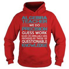 AWESOME TEE FOR Algebra Teacher T Shirts, Hoodies. Check price ==► https://www.sunfrog.com/LifeStyle/AWESOME-TEE-FOR-Algebra-Teacher-98370090-Red-Hoodie.html?41382