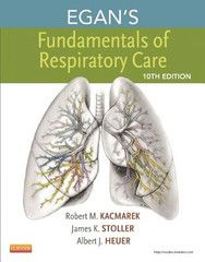 Egan's Fundamentals of Respiratory Care, 10th Edition ISBN: 9780323082037