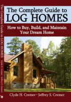 Complete Guide to Log Homes by Clyde and Jeffrey Cremer