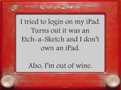 ...I'm out of wine.