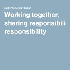 Working together, sharing responsibility Working Hands, Policy Change, Working Together, White Paper, No Response, Children, Model, Young Children, Boys