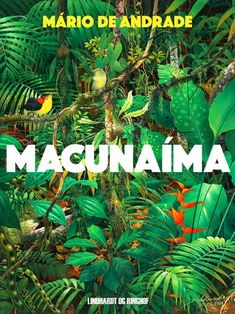 Buy Macunaíma by  Mário De Andrade, Peter Poulsen and Read this Book on Kobo's Free Apps. Discover Kobo's Vast Collection of Ebooks and Audiobooks Today - Over 4 Million Titles!