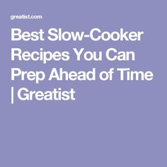 Best Slow-Cooker Recipes You Can Prep Ahead of Time | Greatist