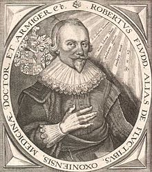 Robert Fludd, also known as Robertus de Fluctibus (17 January 1574 – 8 September 1637) was a prominent English Paracelsian physician. He is remembered as an astrologer, mathematician, cosmologist, Qabalist, and Rosicrucian apologist.