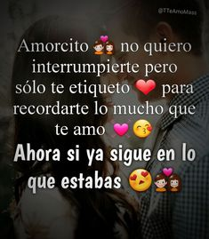 Amor Quotes, Lyric Quotes, Cute Quotes, Frases Love, Cute Relationship Texts, Distance Love, Funny Spanish Memes, Spanish Quotes, Love Post
