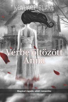 Vérbe öltözött Anna · Kendare Blake · Könyv · Moly