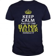 BANK TELLER - KEEPCALM GOLD - #sweaters #womens hoodies. MORE INFO => https://www.sunfrog.com/LifeStyle/BANK-TELLER--KEEPCALM-GOLD-Navy-Blue-Guys.html?id=60505