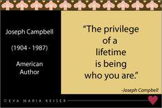 Eva Maria Keiser Designs: Quote:  Joseph Campbell