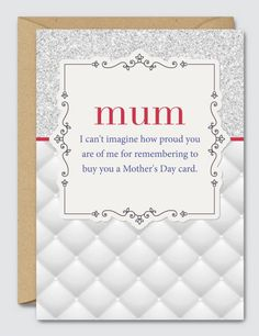 I-Cant-Imagine-how-Proud-you-are-of-Me-for-Remembering-to-Buy-a-Mothers-Day-Card