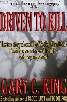 ChatEbooks Book of the Week Driven to Kill by Gary C. King @Gary_C_King A thrilling read for only $3.99!  https://www.chatebooks.com/suspense-thriller/true-crime-serial-murder-serial-killers-Pacific-Northwest-child-murders-Driven-to-Kill