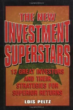 The New Investment Superstars: 13 Great Investors and Their Strategies for Superior Returns by Lois Peltz. $36.61. 336 pages. Publisher: Wiley; 1 edition (April 19, 2001). Author: Lois Peltz