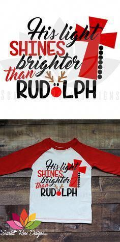 Christmas SVG, His Light Shines Brighter Than Rudolph, cut file for silhouette cameo and cricut vinyl cutting machines. Vinyl Designs, Shirt Designs, Christmas Svg, Christmas Vinyl Crafts, Christmas Ideas, Xmas, Christmas Clothes, Christmas Fashion, Christmas Holidays