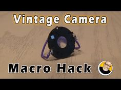 Salvage a Macro Photography Lens for Your Smartphone from an Old Camera