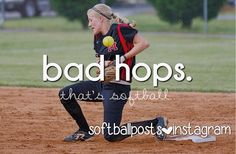 So true that is the life of softball.!!!!!!!!!!!!!!!!!!!!!!......