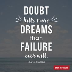 There is no room for doubt in this world. Go all the way.