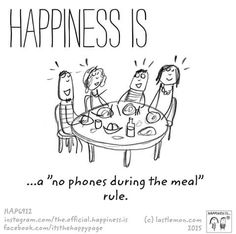 "It shouldn't even have to come to this but considering how society nowadays is social media/cell phone obsessed then i could see this being a ""rule"" in a family's household.Happiness is I Am Happy, Make Me Happy, Are You Happy, Happy 2017, Cute Happy Quotes, Funny Quotes, Nice Quotes, Happy Moments, Happy Thoughts"