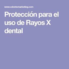 Protección para el uso de Rayos X dental
