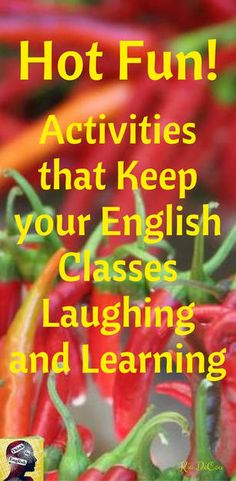 Fun isn't just about fun, it's about learning.  This post explains why fun is so important in an English classroom and gives English teachers practical ideas on how to design fun into their curriculum.