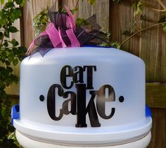Personalized Cake Carrier - Silhouette Vinyl - Eat Cake. From my workroom - TDY Designs