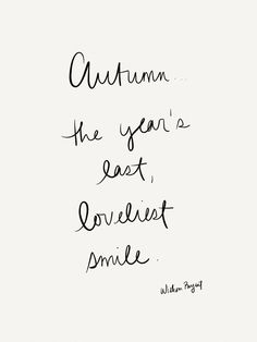Autumn is the year's last, loveliest smile. quotes