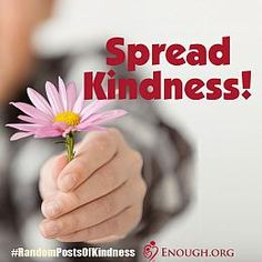 #SpreadKindness Stop Cyberbullying. Create your own #RandomPostofKindness. It's free and easy. http://enough.org/randompostsofkindness