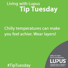 Chilly temperatures can make you feel achier. Wear layers! #Lupus #Ohio #TipTuesday