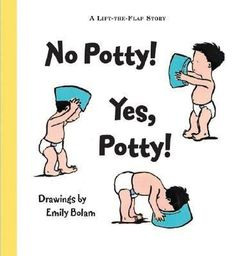 No Potty! Yes, Potty! by Emily Bolam