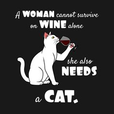 Check out this awesome 'Woman+needs+wine+and+her+cat' design on I Love Cats, Cute Cats, Funny Cats, Cat Quotes, Funny Quotes, Cat Sayings, Crazy Cat Lady, Crazy Cats, Cat Whisperer