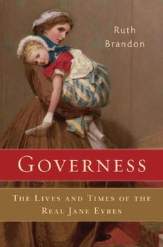 Governess: The Lives and Times of the Real Jane Eyres by ... https://www.amazon.com/dp/B004QO964C/ref=cm_sw_r_pi_dp_HXAqxbKDYQ62N