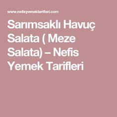 Sarımsaklı Havuç Salata ( Meze Salata) – Nefis Yemek Tarifleri