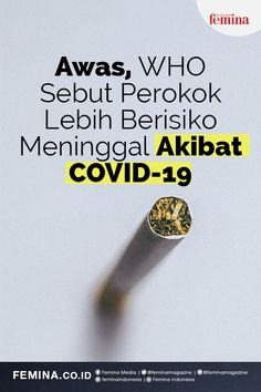 Organisasi Kesehatan Dunia (WHO) menyebut jika perokok lebih berisiko meninggal akibat COVID-19 dibandingkan seseorang yang bukan perokok. #healthylifestyle #tipsehat #covid19