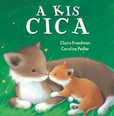 A kis cica - Claire Freedman - könyváruház Tarot, Claire, Teddy Bear, Minden, Animals, Sister In Law, Cover Pages, Illustrators, Animales