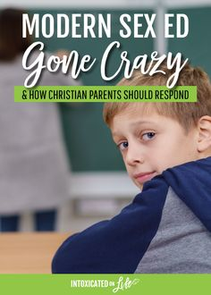Modern Sex Ed Gone Crazy (and how Christian parents should respond)