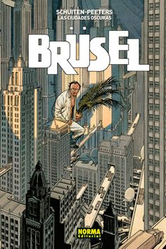 Brüsel is a graphic novel by Belgian comic artists François Schuiten and Benoît Peeters, the fifth volume of their ongoing Les Cités Obscures series. Jules Verne, Comic Book Artists, Comic Artist, Comic Books, Earth City, Comic Manga, Real Estate Photographer, Benoit, Leagues Under The Sea