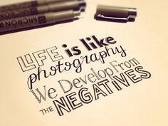Life Quotes - also a good lesson when we hit a bump on the road of photography