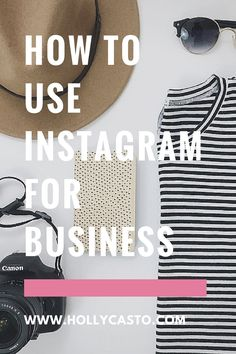 how to use instagram for business (+ 5 mistakes you might be making) | http://hollycasto.com