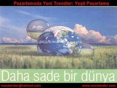 Pazarlamada yeni trendler   yeşil pazarlama by Murat Erdör, via Slideshare
