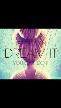 If You Can Dream It Do Tinkerbell