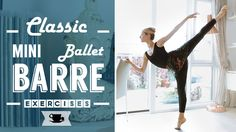 Classic mini Ballet Barre Workout - elementary/intermediate level