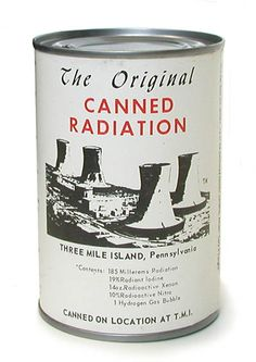 "Canned Radiation - would go nicely with our can of the ""Last Breath of Communism"""