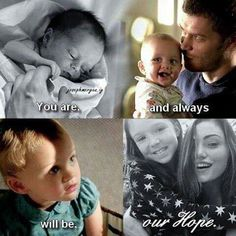 """#TO The Originals Klaus,Hope & Hayley """"You are, and always will be, our Hope."""""""