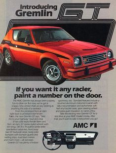Vintage Cars 1978 AMC Gremlin GT- Why can't they make new versions of classic icons like this. and the Pacer. and other small cars that make everyone happy? - This was the final year for the Gremlin. Amc Gremlin, Vw Mk1, Pub Vintage, Vintage Stuff, American Motors, Car Advertising, Us Cars, Sport Cars, Old Ads