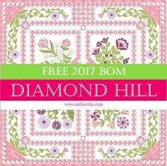 Newsy. Esther of Esther's Blog launched her 2017 BOM this week where participants will make a Diamond Hill quilt. Best news is it's FREE. And if you're familiar with some of her p…