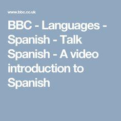 BBC - Languages - Spanish - Talk Spanish - A video introduction to Spanish