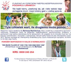 http://www.podarujusmiech.org/pl/podopieczni/452-bartosz-makiewicz-potrzebuje-pomocy-w-zapewnieniu-mu-niezbdnej-rehabilitacji.html